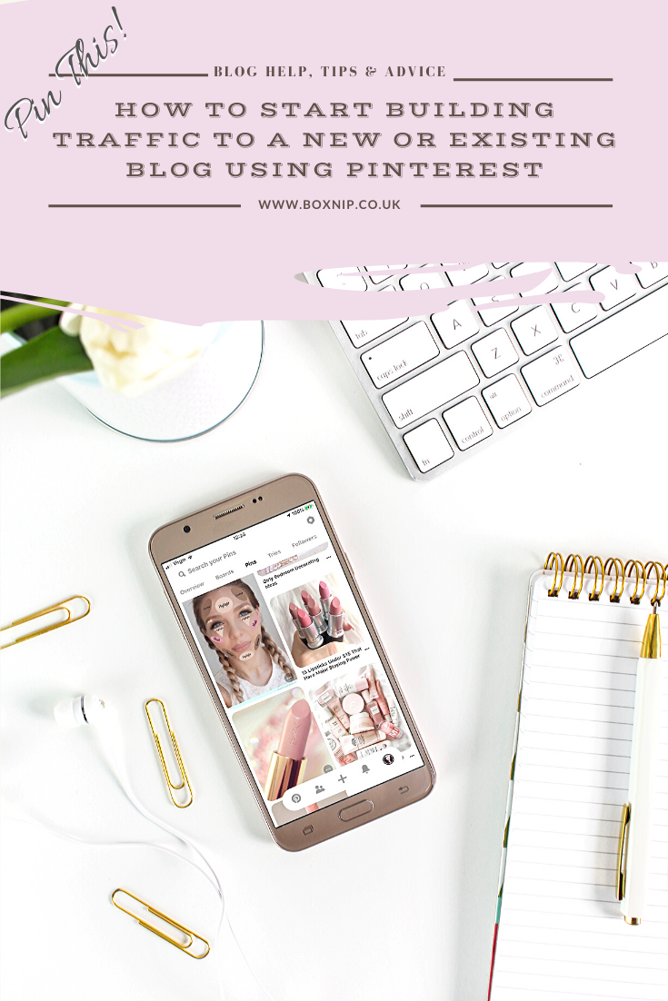 HOW TO START BUILDING TRAFFIC TO A NEW OR EXISTING BLOG USING PINTEREST