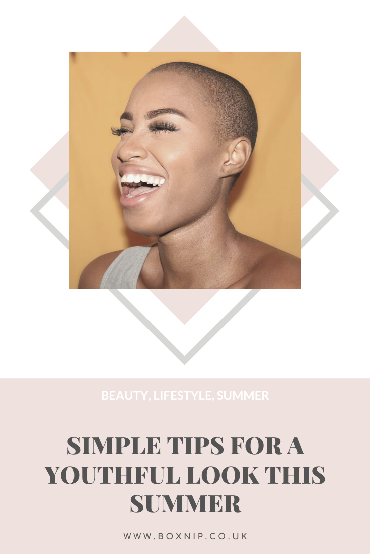SIMPLE TIPS FOR A YOUTHFUL LOOK THIS SUMMER - PIN THIS!!