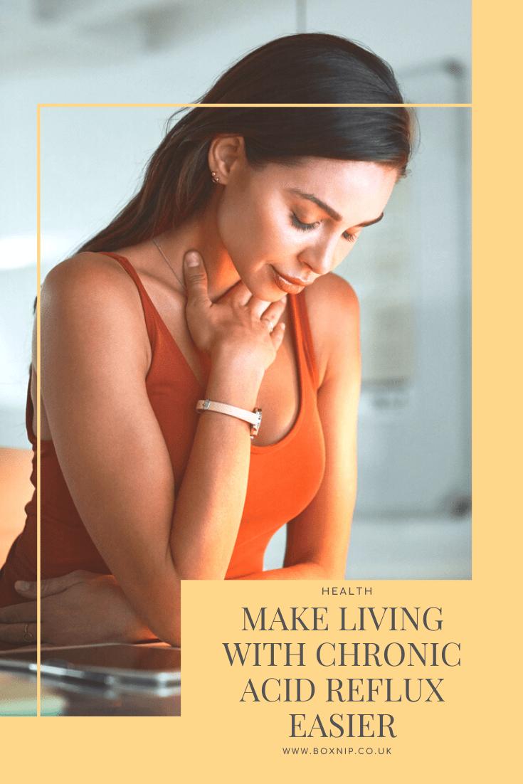 Make Living With Chronic Acid Reflux Easier