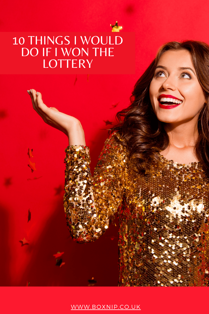 10 Things I Would Do If I Won the Lottery