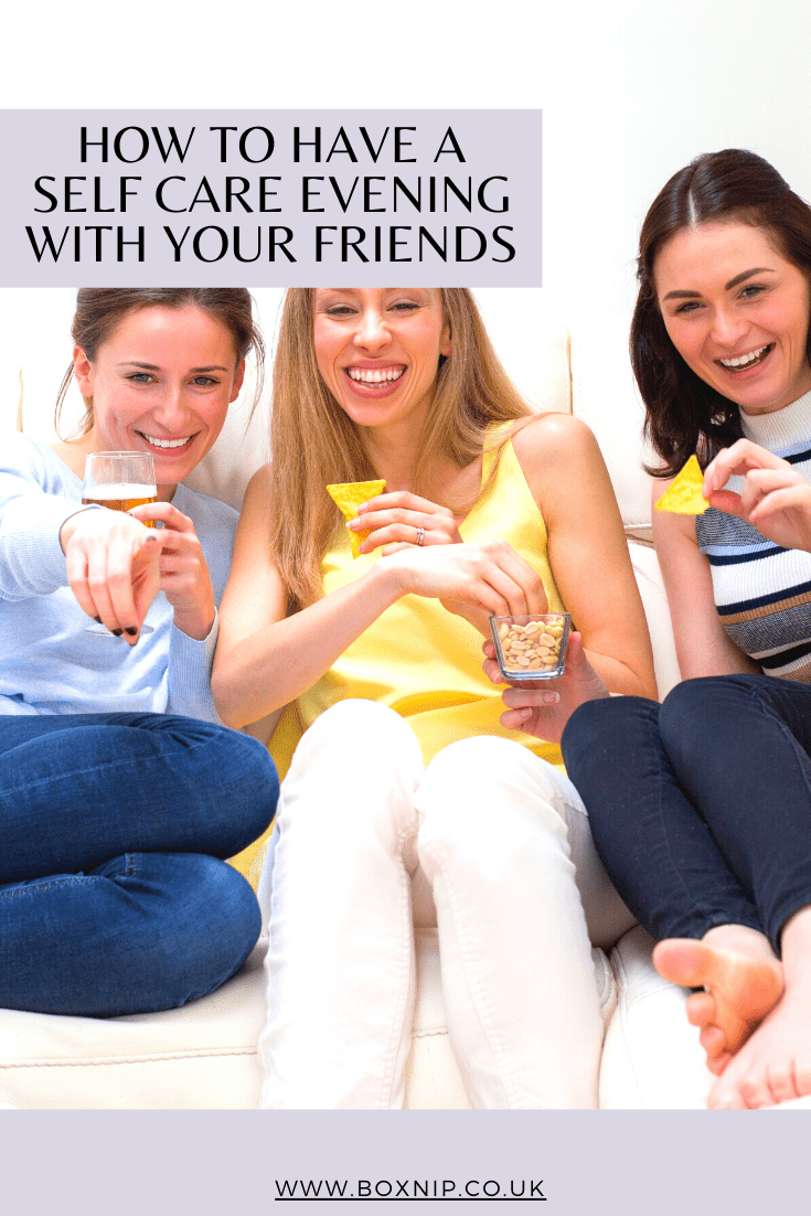 How To Have A Self Care Evening With Your Friends